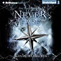 Never Fade: Darkest Minds, Book 2 Audiobook by Alexandra Bracken Narrated by Amy McFadden