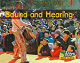 img - for Sound and Hearing (Sounds All Around Us) book / textbook / text book