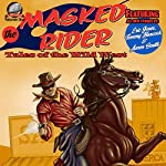 The Masked Rider: Tales of the Wild West | Aaron Smith,Eric Jones,Tommy Hancock