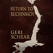 Return to Reichenbach Audiobook by Geri Schear Narrated by Dominic Lopez