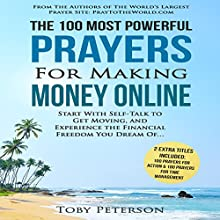 The 100 Most Powerful Prayers for Making Money Online: Start with Self-Talk to Get Moving and Experience the Financial Freedom You Dream Of Audiobook by Toby Peterson Narrated by Denese Steele, John Gabriel