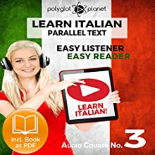 Learn Italian - Easy Reader - Easy Listener - Parallel Text - Audio-Course No. 3 | Livre audio Auteur(s) :  Polyglot Planet Narrateur(s) : Eric Bianchi, Christopher Tester