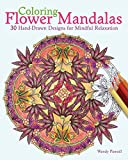 Coloring Flower Mandalas: 30 Hand-drawn Designs for Mindful Relaxation