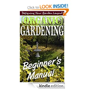 Organic Gardening Beginner's Manual: Designing Your Garden Layout ...