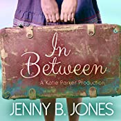 In Between: A Katie Parker Production, Volume 1 | Jenny B. Jones