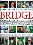 img - for How to Play Winning Bridge: An expert, comprehensive teaching course designed to develop skills and competence: the importance of good bidding, card ... guide to the game including history book / textbook / text book