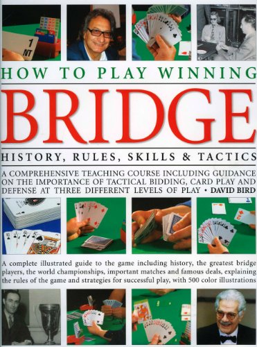 How to Play Winning Bridge: History, Rules, Skills and Tactics