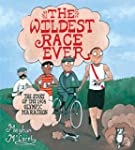 The Wildest Race Ever: The Story of t...