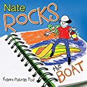 Nate Rocks the Boat Audiobook by Karen Pokras Toz Narrated by Rich McVicar
