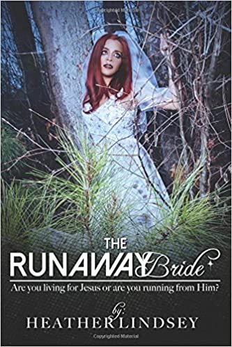 The Runaway Bride: Are You Living For Jesus Or Are You Running From Him?