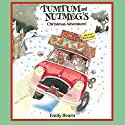 Tumtum and Nutmeg: A Christmas Adventure (       UNABRIDGED) by Emily Bearn Narrated by Bill Wallis