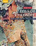 Digital Image Transfer: Creating Art...