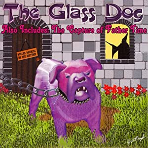 The Glass Dog and The Capture of Father Time Audiobook