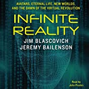 Infinite Reality: Avatars, Eternal Life, New Worlds, and the Dawn of the Virtual Revolution | [Jim Blascovich, Jeremy Bailenson]