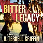 Bitter Legacy: A Matt Royal Mystery, Book 5 (       UNABRIDGED) by H. Terrell Griffin Narrated by Steven Roy Grimsley