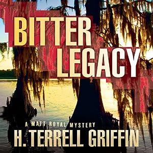 Bitter Legacy: A Matt Royal Mystery, Book 5 | [H. Terrell Griffin]