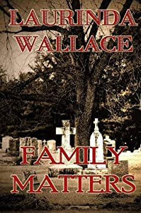 Family Matters by Laurinda Wallace ebook deal