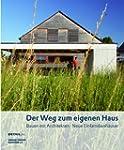 Der Weg zum eigenen Haus: Bauen mit A...