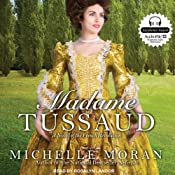 Madame Tussaud: A Novel of the French Revolution | [Michelle Moran]