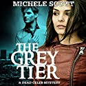 The Grey Tier: A Dead Celeb Mystery, Book 1 Audiobook by Michele Scott Narrated by Meghan Hayes