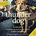 Thunder Dog: The True Story of a Blind Man, His Guide Dog, and the Triumph of Trust at Ground Zero (       UNABRIDGED) by Michael Hingson, Susy Flory Narrated by Christopher Prince