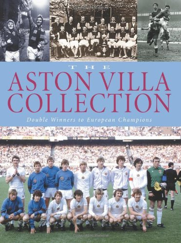 The Aston Villa Collection: Double Winners to European Champions