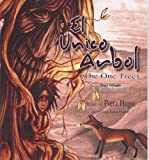 El Unico Arbol (The One Tree (English and Spanish Edition)