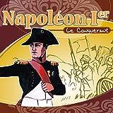 Napoléon 1er (Le Conquérant - Raconté aux enfants)