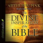 The Divine Inspiration of the Bible | [Arthur W. Pink]