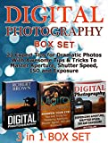Digital Photography Box Set: 23 Expert Tips for Dramatic Photos With Awesome Tips & Tricks To Master Aperture, Shutter Speed, ISO and Exposure (Digital ... for Begginers, Digital Photography Books)