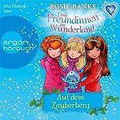 Auf dem Zauberberg (Drei Freundinnen im Wunderland 5) | Rosie Banks