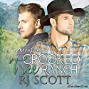 Crooked Tree Ranch: Montana, Book 1 Audiobook by RJ Scott Narrated by Sean Crisden
