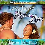 Love Those Hula Hips: Kona Breezeway, Book 1 | Jackie Marilla