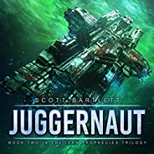 Juggernaut: The Ixan Prophecies Trilogy, Book 2 Audiobook by Scott Bartlett Narrated by Mark Boyett