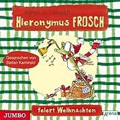 Hieronymus Frosch feiert Weihnachten (Hieronymus Frosch) | Andreas H. Schmachtl