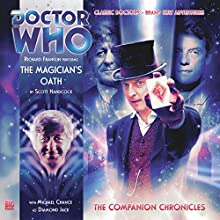 Doctor Who - The Companion Chronicles - The Magician's Oath Audiobook by Scott Handcock Narrated by Richard Franklin, Michael Chance