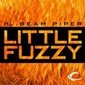 Little Fuzzy [Audible] | [H. Beam Piper]