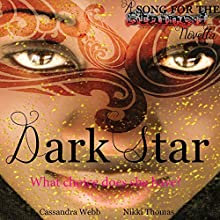 Dark Star: A Song For the Stained Novella (A Magical Saga) | Livre audio Auteur(s) : Cassandra Webb Narrateur(s) : Nikki Thomas
