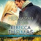 Her Alaskan Hero: Alaskan Hero, Book 2 Hörbuch von Rebecca Thomas Gesprochen von: Raine Barrett