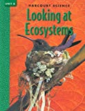 img - for Harcourt Science Looking at Ecosystems, Unit B grade 4 book / textbook / text book