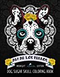 img - for Dia De Los Perros Dog Sugar Skull Coloring Book: Midnight Edition: A Unique Dog Lover Black Background Paper Adult Coloring Book For Grownups ... Relaxation Stress Relief & Art Color Therapy) book / textbook / text book