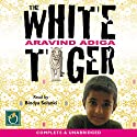 The White Tiger (       UNABRIDGED) by Aravind Adiga Narrated by Bindya Solanki