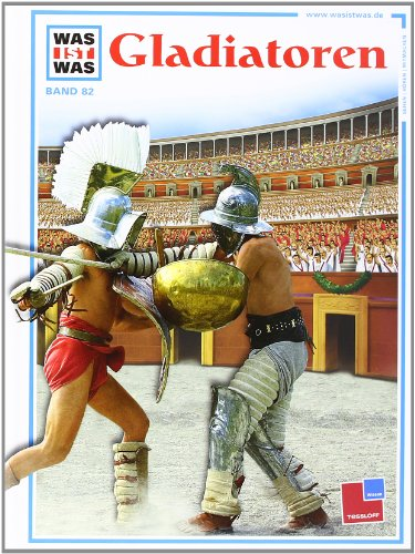 Was ist was, Band 082: Gladiatoren, Buch