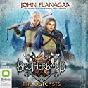 The Outcasts: The Brotherband Chronicles, Book 1 Audiobook by John Flanagan Narrated by John Keating