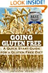 Going Gluten Free: A Quick Start Guid...