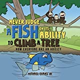 Never Judge a Fish on Its Ability to Climb a Tree: How Everyone Has an Ability