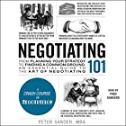 Negotiating 101: From Planning Your Strategy to Finding a Common Ground, an Essential Guide to the Art of Negotiating Hörbuch von Peter Sander Gesprochen von: Fred Sanders