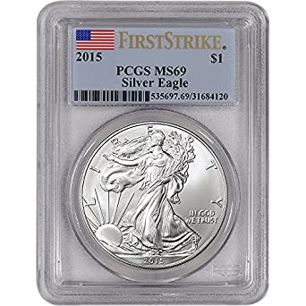 2015 American Silver Eagle $1 MS69 First Strike PCGS
