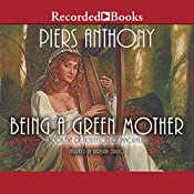 Being a Green Mother: Incarnations of Immortality, Book Five   [Piers Anthony]