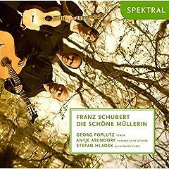 Franz Schubert: Die sch�ne M�llerin, arrangiert f�r Tenor und zwei Gitarren